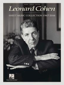 Leonard Cohen - Sheet Music Collection: 1967-2016