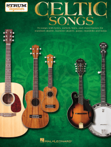 Celtic Songs - Strum Together: for Ukulele, Baritone Ukulele, Guitar, Banjo & Mandolin