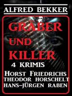 Gräber und Killer - 4 Krimis