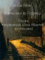 Klárika néni és Ficánka bácsi Esszék és tanulmányok Wass Albertról és másokról