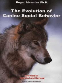 EVOLUTION OF CANINE SOCIAL BEHAVIOR, 2ND EDITION