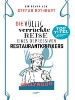 Die völlig verrückte Reise eines depressiven Restaurantkritikers