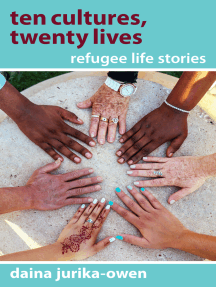 Ten Cultures, Twenty Lives: Refugee Life Stories