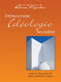 Démocratie, idéologie, socialité: Autour de l'oeuvre de Roberto Miguelez