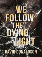 We Follow the Dying Light