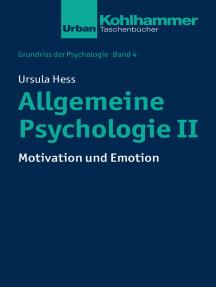 Allgemeine Psychologie II: Motivation und Emotion