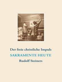 Der freie christliche Impuls Rudolf Steiners heute: Kurzinfo-Buch