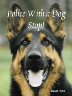 Police With a Dog Stop!