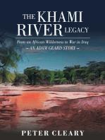 The Khami River Legacy - from an African Wilderness to War in Iraq - an Adam Geard Story
