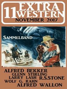 11 Extra Western November 2017 - Sammelband: Alfred Bekker präsentiert, #39