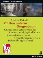 Chillen unterm Sorgenbaum: Chronische Schmerzen bei Kindern und Jugendlichen Ein verhaltens- und hypnotherapeutisches Behandlungsmanual