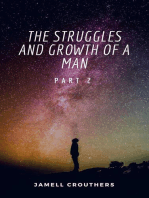 The Struggles and Growth of a Man Part 2