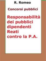 Le responsabilità dei pubblici dipendenti. Reati contro la P.A.