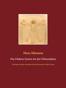 Das Chakren-System mit den Nebenchakren: Die komplexe Struktur und schlichte Dynamik des gesamten Chakren-Systems