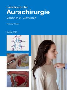 Lehrbuch der Aurachirurgie: Medizin im 21. Jahrhundert