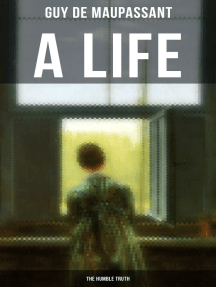 A LIFE: THE HUMBLE TRUTH: Satirical Tale of the Romantic Illusion