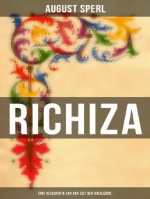 Richiza - Eine Geschichte aus der Zeit der Kreuzzüge: Historischer Roman