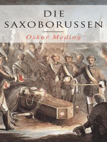 Die Saxoborussen: Historischer Roman