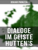 Dialoge im Geiste Hutten's