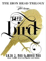 The Bird (The Iron Head Trilogy, Part Three)