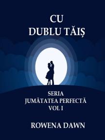 Cu Dublu Tais: Jumatatea Perfecta, #1