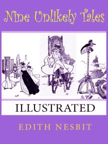 Nine Unlikely Tales: (Illustrated)