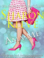 Ama-me - Um romance de Sage McGuire