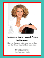 Lessons from Loved Ones in Heaven- How to Connect with your Loved One on the Other Side to Heal from Loss