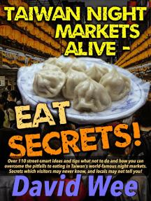 Taiwan Night Markets Alive - Eat Secrets!: Taiwan Night Markets Alive!