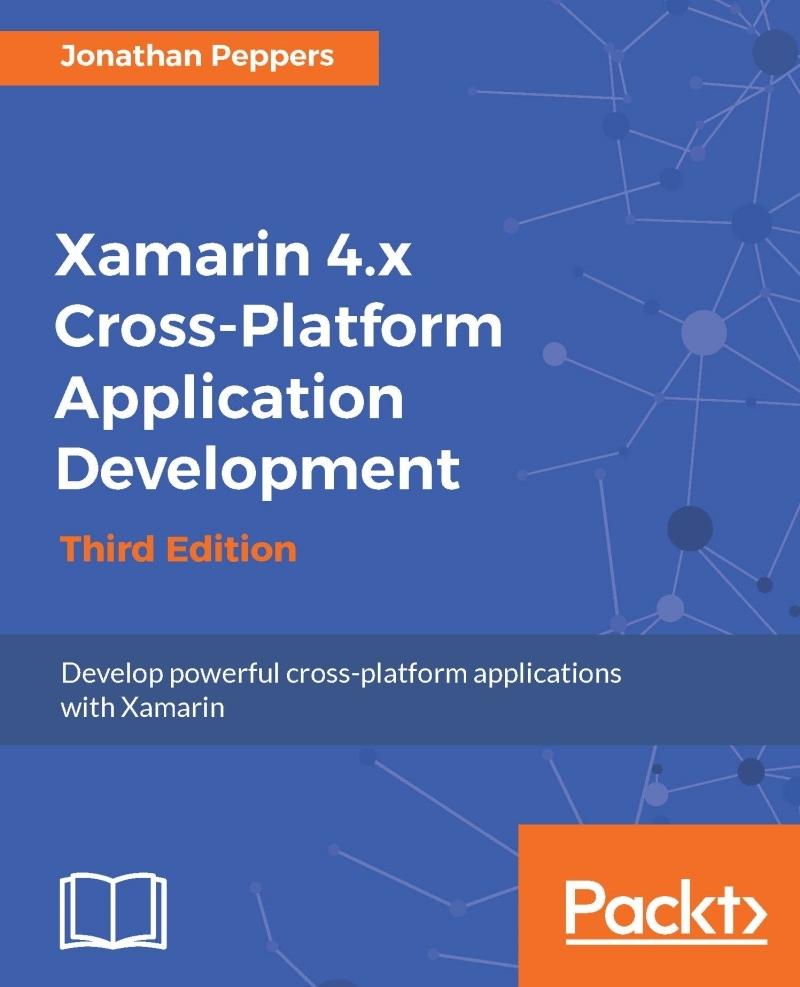 Xamarin 4 x Cross-Platform Application Development - Third Edition