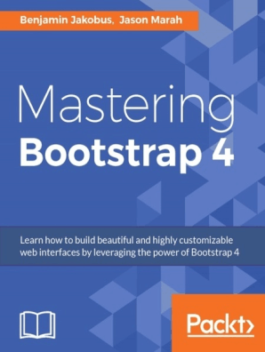 Mastering Bootstrap 4 by Benjamin Jakobus and Jason Marah - Book - Read  Online