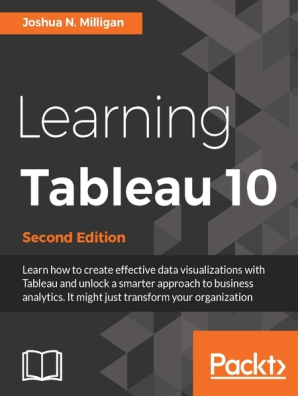 Learning Tableau 10 - Second Edition by Joshua N  Milligan - Read Online