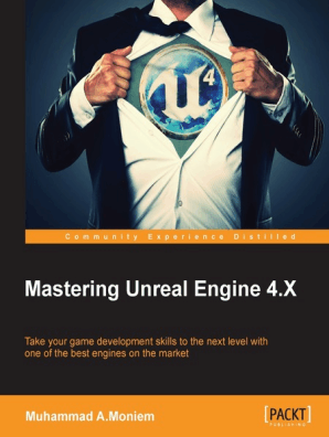 Mastering Unreal Engine 4 X by Muhammad A Moniem - Book - Read Online