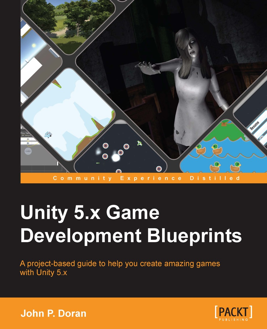 Unity 5 x Game Development Blueprints by John P  Doran - Read Online