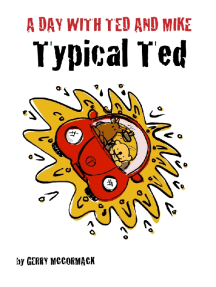 A Day with Ted and Mike: Typical Ted