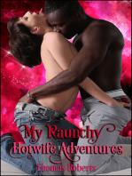 My Raunchy Hotwife Adventures