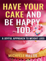 Have Your Cake and Be Happy, Too