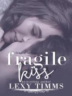 Fragile Kiss