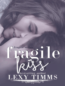 Fragile Kiss: Fragile Series, #2
