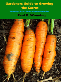 Gardener's Guide to Growing the Carrot: Gardener's Guide to Growing Your Vegetable Garden, #5
