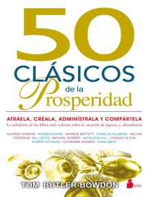 50 clásicos de la prosperidad: Atráela, créala, adminístrala y compártela