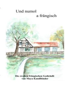 Und numol a frängisch: Die zweiten frängischen Gedichdli  von Maya Kandlbinder