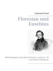 Florestan und Eusebius: Betrachtungen zum Klavierkonzert a-moll op. 54 von Robert Schumann
