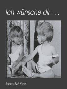 Ich wünsche dir ...: Kinder