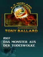 Tony Ballard #107 - Das Monster aus der Todeswolke