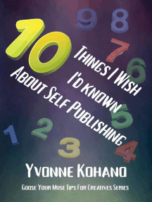 10 Things I Wish I'd Known About Self Publishing: Goose Your Muse Tips for Creatives