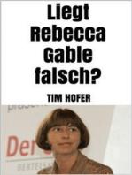 Liegt Rebecca Gable falsch?
