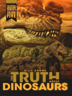 The Truth About Dinosaurs