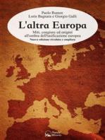 L'altra Europa: Miti, congiure ed enigmi all'ombra dell'unificazione europea