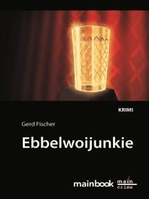 Ebbelwoijunkie: Kommissar Rauscher 9: Kriminalroman
